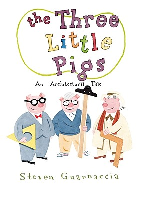 The Three Little Pigs - An Architectural Tale