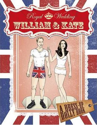 William and Kate A Dress Up Dolly Book