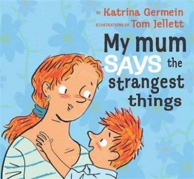 My-Mum-Says-the-Strangest-Things-2